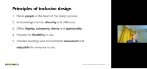Principles of inclusive design: 1. places people at the heart of the design process. 2. Acknowledges human diversity and difference. 3. offers dignity, autonomy, choice and spontaneity. 4. Provides for flexibility in use. 5. Provides buildings and environments convenient and enjoyable for everyone to use.